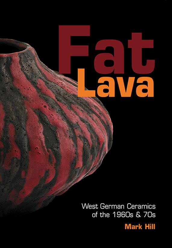 Fat Lava: West German Ceramics of the 1960s-70s