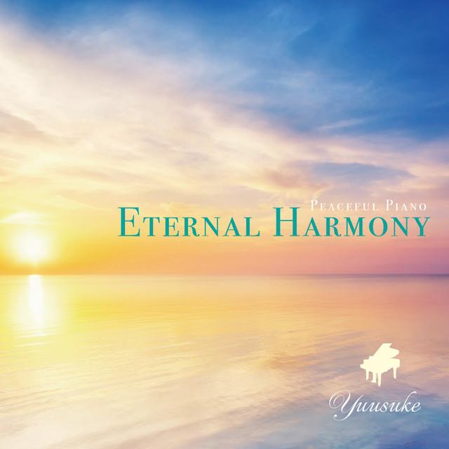 CDアルバム・ピアノアルバム「Eternal Harmony」/Yuusuke