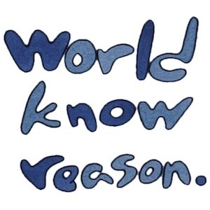 world know reason