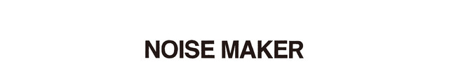 NOISE MAKER Official online store
