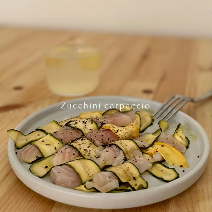 ● レシピ 暑さを吹き飛ばす、ズッキーニのあみこみカルパッチョ