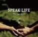 SPEAK LIFE / The Speakers