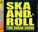 TIME BOKAN / SKA AND ROLL
