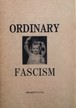ORDINARY FASCISM zine