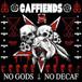 """caffiends / no gods no decaf 12"""""""