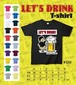 """LET'S DRINK!"" T-shirt"