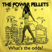 power pellets / what's the odds? 7''