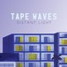 Tape Waves / Distant Light