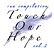 【CD】応援コンピレーションalbum 『touch our hope vol.2』5曲収録