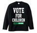 VOTE FOR CHILDREN(LONG SLEEVE)