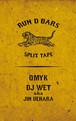 【予約/カセットテープ】RUN D BARS (QMYK & DJ WET a.k.a JIN UEHARA) - RUN D BARS SPLIT TAPE