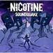 NICOTINE / SOUNDQUAKE