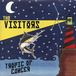 """the visitors / tropic of cancer 7"""""""