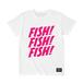 FISH! FISH! FISH! T : Zawa
