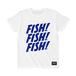 FISH! FISH! FISH! T : White