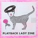 PLAYBACK LADY ZINE