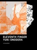 オノデラユキ(YUKI ONODERA)ELEVENTH FINGER