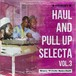 HAUL AND PULL UP SELECTA VOL.3