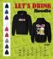 """LET'S DRINK!"" Hoodie [ FRONT&BACK print ]"