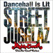 MIGHTY CROWN presents STREET JUGGLAZ -Dancehall is Lit-