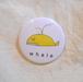 缶バッヂ whale(YB-002)