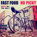 """fast food w/no picky split 7"""""""