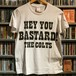 S / S Tシャツ THE COLTS HEY YOU BASTARD! -1