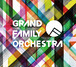 1st Full Album 「GRAND FAMILY ORCHESTRA」