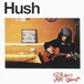 Hush - CD