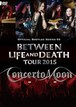 【DVD】Official Bootleg 03〜BETWEEN LIFE AND DAETH TOUR 2015