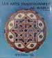 Les Arts Traditionnels au Maroc 仏文