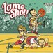 Lame Shot! 「Nice Try」