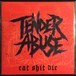 TENDER ABUSE / eat shit die (CD)