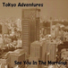 tokyo adventures / see you in the morning cd