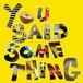 【CD】YOU SAID SOMETHING EP