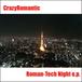 Roman-Tech Night e.p / CrazyRomantic