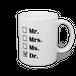 Mr. Mrs. Ms. Dr. マグカップ