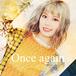 【10/1オンラインサイン会対象】シングルCD「Once again」特典チェキ付