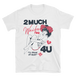"SuperUNOFFICIAL""2 Much Waifu 4U -White"""