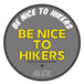 BE NICE TO HIKERS