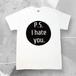 T-shirt P.S. I hate you. / kiririto