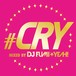 #CRY mixed by DJ FUMI★YEAH!