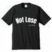 Not Lose T Black