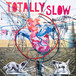 totally slow / bleed out 12""