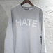 HATE Crew neck Sweater