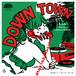 DOWN TOWN/ぼーい・みーつ・がーる 7inch vinyl