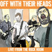 off with their heads / live from the rock room 12""