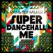 "RYO the SKYWALKER ""SUPER DANCEHALL ME"""