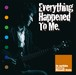 Everything Happened To Me / 伊藤紀彦