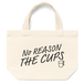 """""""NO REASON THE CUPS""""ミニトートバッグ"""